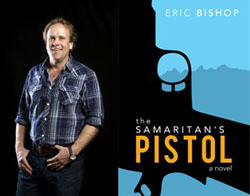 Eric Bishop and book cover of Samaritan's Pistol